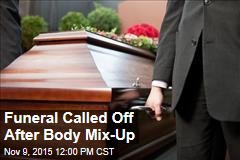 Funeral Called Off After Body Mix-Up