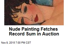 Nude Painting Fetches Record Sum in Auction
