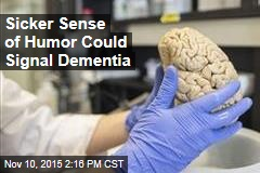 Sicker Sense of Humor Could Signal Dementia
