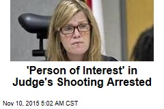 'Person of Interest' in Judge's Shooting Arrested