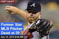 Former Star MLB Pitcher Dead at 29