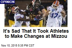 It's Sad That It Took Athletes to Make Changes at Mizzou