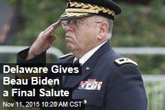 Delaware Gives Beau Biden a Final Salute