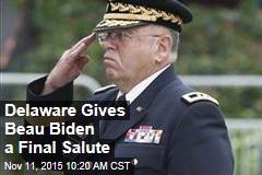 Delaware Gives Beau Biden a Final Salute