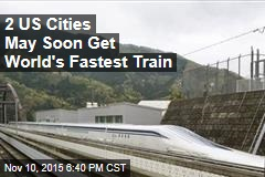Will US Pony Up for World's Fastest Passenger Train?
