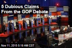 5 Dubious Claims From the GOP Debate