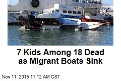 7 Kids Among 18 Dead as Migrant Boats Sink
