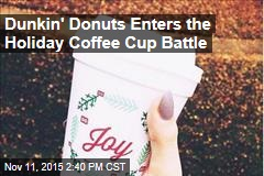 Dunkin' Donuts Enters the Holiday Coffee Cup Battle