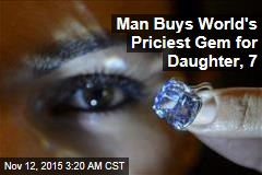 Man Buys World's Most Expensive Gem for Daughter, 7