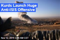 Kurds Launch Huge Anti-ISIS Offensive