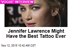 Jennifer Lawrence Might Have the Best Tattoo Ever