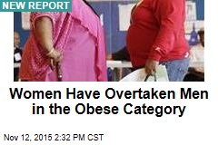 Women Have Overtaken Men in the Obese Category