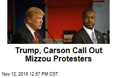 Trump, Carson Call Out Mizzou Protesters