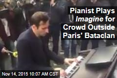 Pianist Plays Imagine for Crowd Outside Paris' Bataclan