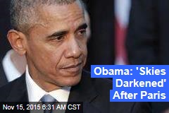 Obama: 'Skies Darkened' After Paris