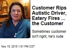 Customer Rips Autistic Driver, Eatery Fires ... the Customer