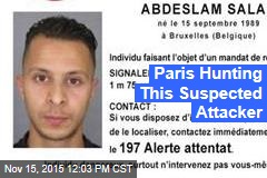 Paris Hunting This Suspected Attacker
