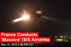 France Conducts 'Massive' ISIS Airstrike
