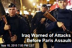 Iraq Warned of Attacks Before Paris Assault