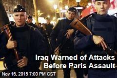 Iraq Warned of Attacks Before Paris Assault