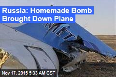 Russia: Homemade Bomb Brought Down Plane