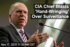 CIA Chief Blasts 'Hand-Wringing' Over Surveillance
