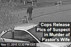 Cops Release Pics of Suspect in Murder of Pastor's Wife