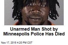 Unarmed Man Shot by Minneapolis Police Has Died