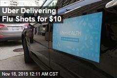 Uber Delivering Flu Shots for $10