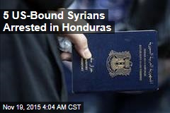 5 US-Bound Syrians Arrested in Honduras