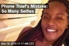 Phone Thief's Mistake: So Many Selfies