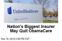 Nation's Biggest Insurer May Quit ObamaCare