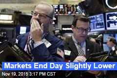 Markets End Day Slightly Lower