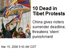 10 Dead in Tibet Protests
