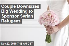 Couple Downsizes Big Wedding to Sponsor Syrian Refugees