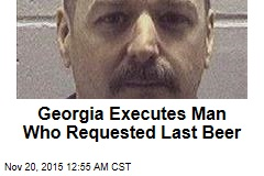 Georgia Executes Man Who Requested Last Beer