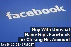 Guy With Unusual Name Rips Facebook for Shutting Down His Account