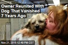 Owner Reunited With Dog That Vanished 7 Years Ago