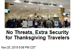 No Threats, Extra Security for Thanksgiving Travelers
