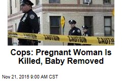 Cops: Woman Kills Pregnant Woman, Removes Baby