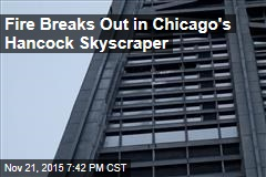 Fire Breaks Out in Chicago's Hancock Skyscraper