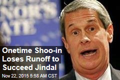 Onetime Shoe-in Loses Runoff to Succeed Jindal