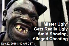 'Mister Ugly' Gets Really Ugly Amid Shoving, Alleged Cheating