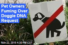 Pet Owners Fuming Over Doggie DNA Request