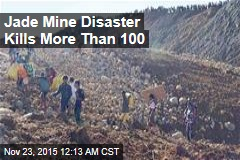 Jade Mine Disaster Kills More Than 100