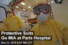 Protective Suits Go MIA at Paris Hospital