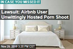 Lawsuit: Airbnb User Unwittingly Hosted Porn Shoot