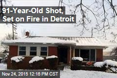 91-Year-Old Shot, Set on Fire in Detroit