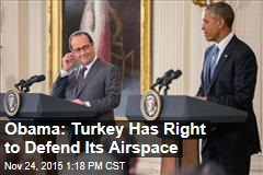 Obama: Turkey Has Right to Defend Its Airspace
