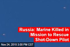 Russia: Marine Killed in Mission to Rescue Shot-Down Pilot